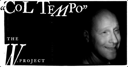 """Col Tempo"" The W. Project"